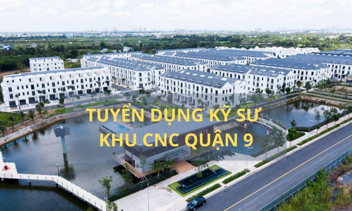 Tuyển dụng kỹ sư khu CNC quận 9 – năm 2021 [TỔNG HỢP]